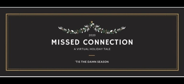 Missed Connection: A Virtual Holiday Tale